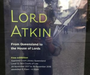 Lord Atkin Exhibition – Supreme Court of Queensland
